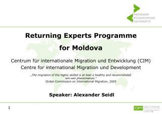 Returning Experts Programme for Moldova Centrum für internationale Migration und Entwicklung (CIM)