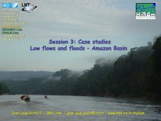 Session 3: Case studies Low flows and floods – Amazon Basin
