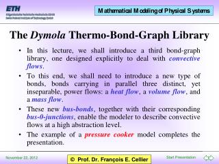 The  Dymola  Thermo-Bond-Graph Library