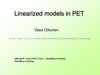 Linearized models in PET