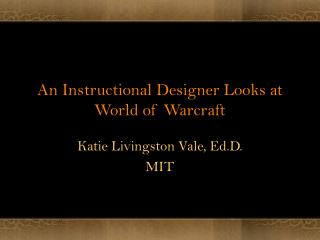 An Instructional Designer Looks at World of Warcraft