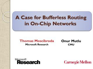A Case for Bufferless Routing in On-Chip Networks