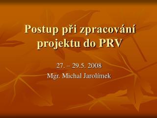 Postup při zpracování projektu do PRV