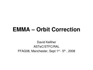 EMMA – Orbit Correction