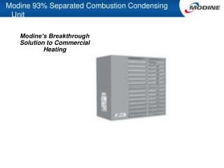Modine 93% Separated Combustion Condensing Unit