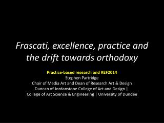 Frascati, excellence, practice and the drift towards orthodoxy