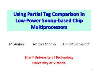 Using Partial Tag Comparison in Low-Power Snoop-based Chip  Multiprocessors