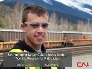 Strengthening Safety Culture with a Modern Training Program for Railroaders