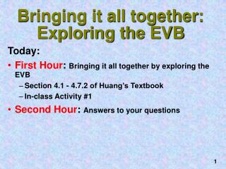Bringing it all together: Exploring the EVB