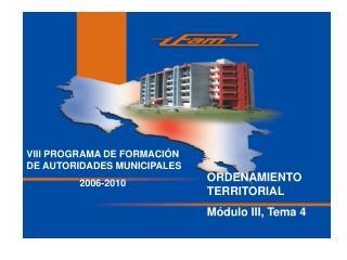 VIII PROGRAMA DE FORMACIÓN DE AUTORIDADES MUNICIPALES                      2006-2010