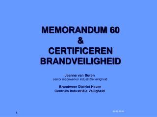 MEMORANDUM 60 & CERTIFICEREN BRANDVEILIGHEID