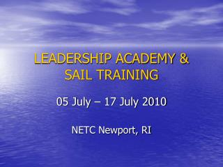 LEADERSHIP ACADEMY & SAIL TRAINING