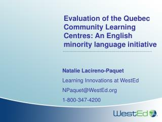 Evaluation of the Quebec Community Learning Centres: An English minority language initiative