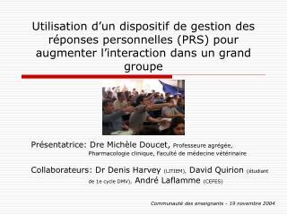 Présentatrice: Dre Michèle Doucet,  Professeure agrégée,
