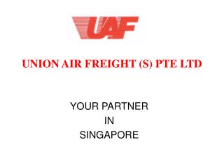 UNION AIR FREIGHT (S) PTE LTD
