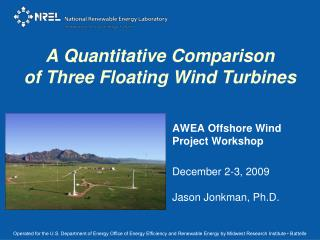 A Quantitative Comparison of Three Floating Wind Turbines