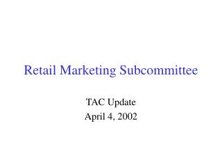 Retail Marketing Subcommittee