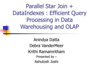 Parallel Star Join + DataIndexes : Efficient Query Processing in Data Warehousing and OLAP