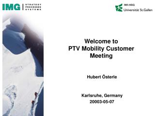 Welcome to PTV Mobility Customer Meeting