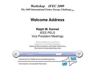 Workshop    IFEC 2009 The 2009 International Future Energy Challenge TM Welcome Address