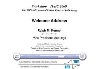 Workshop    IFEC 2009 The 2009 International Future Energy Challenge TM Welcome Address