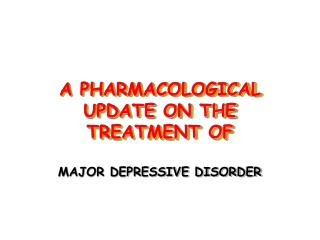 A PHARMACOLOGICAL UPDATE ON THE TREATMENT OF