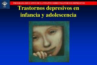 Trastornos depresivos en infancia y adolescencia