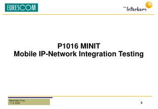 P1016 MINIT Mobile IP-Network Integration Testing