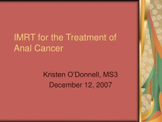 IMRT for the Treatment of  Anal Cancer
