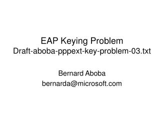 EAP Keying Problem Draft-aboba-pppext-key-problem-03.txt