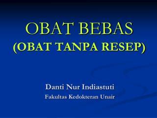 OBAT BEBAS (OBAT TANPA RESEP)