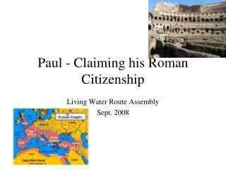Paul - Claiming his Roman Citizenship