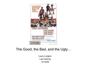 The Good, the Bad, and the Ugly…