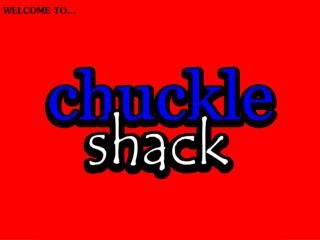 Chuckle Shack Wants YOU!