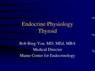 Endocrine Physiology Thyroid
