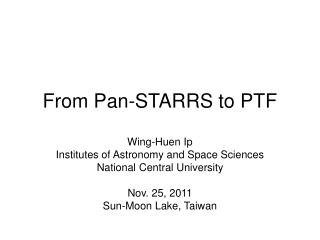 From Pan-STARRS to PTF