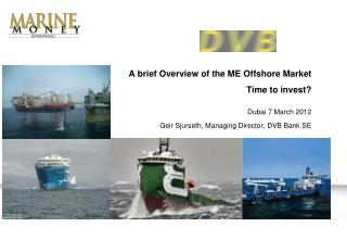 A brief Overview of the ME Offshore Market  Time to invest?