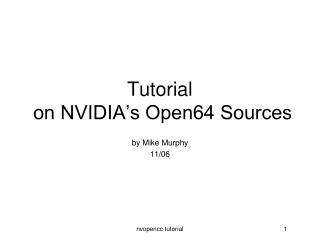 Tutorial  on NVIDIA's Open64 Sources