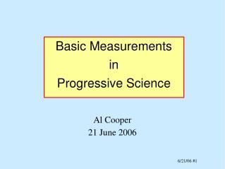 Basic Measurements in Progressive Science