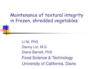 Maintenance of textural integrity in frozen, shredded vegetables