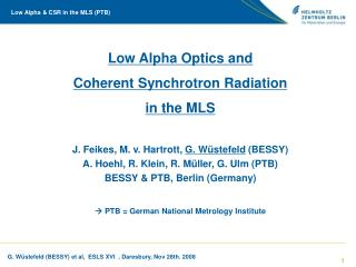 Low Alpha Optics and  Coherent Synchrotron Radiation  in the MLS