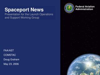 Spaceport News Presentation for the Launch Operations and Support Working Group
