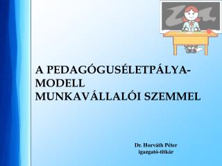A PEDAG�GUS�LETP�LYA-MODELL  MUNKAV�LLAL�I SZEMMEL