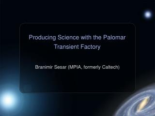 Producing Science with the Palomar Transient Factory