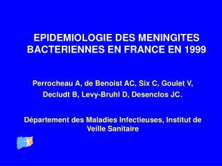 EPIDEMIOLOGIE DES MENINGITES BACTERIENNES EN FRANCE EN 1999