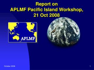 Report on  APLMF Pacific Island Workshop, 21 Oct 2008