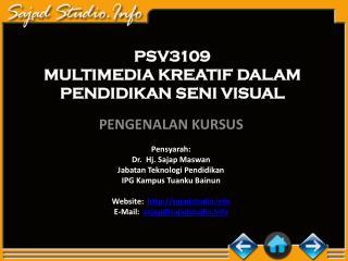 PSV3109 MULTIMEDIA KREATIF DALAM  PENDIDIKAN SENI VISUAL