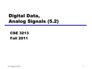 Digital Data,  Analog Signals (5.2)