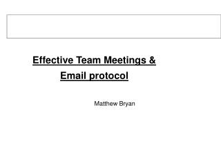 Effective Team Meetings & Email protocol