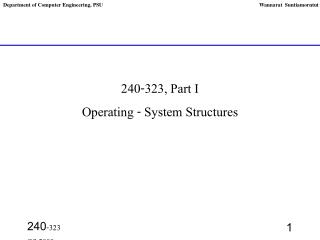 240-323, Part I  Operating - System Structures